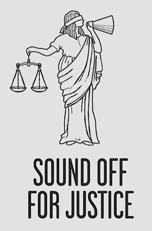 Sound off for Justice