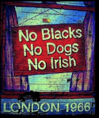 No Blacks No Dogs No Irish