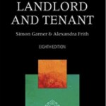 A Practical Approach to Landlord and Tenant by Simon Garner & Alexandra Frith