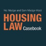The Housing Law Casebook 7th edition by Nic Madge and Sam Madge-Wyld