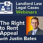 Landlord Law Legal Cases – The Right to Rent Appeal with Justin Bates