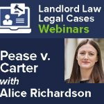 Landlord Law Legal Cases – Pease v. Carter with Alice Richardson
